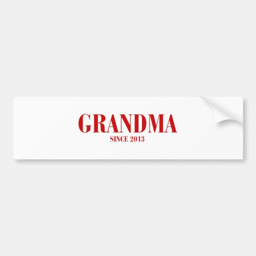 GRANDMA-since-2013-BOD-BURG.png Bumper Sticker