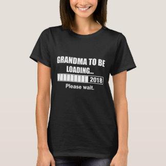 Grandma To Be 2018 Loading T-Shirt