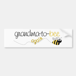 Grandma to Bee Again T-shirt Bumper Sticker