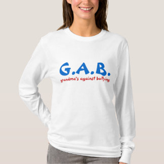 grandma's against bullying G.A.B. T-shirt