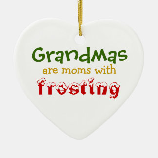 Grandmas are moms with frosting ceramic heart decoration