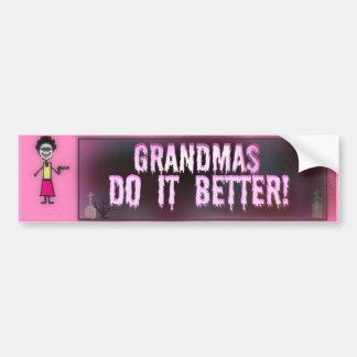 Grandmas do it better bumper sticker