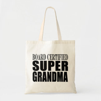 Grandmother Grandmas Board Certified Super Grandma Budget Tote Bag