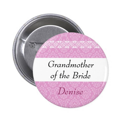 GRANDMOTHER OF THE BRIDE Pink Damask Wedding Pinback Buttons