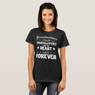 Grandmothers Create Memories Heart Holds Forever T-Shirt