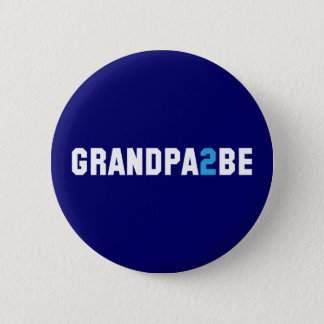Grandpa2Be - Grandpa To Be 6 Cm Round Badge