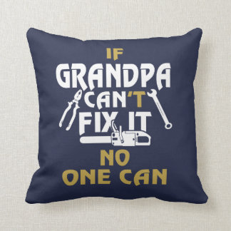 GRANDPA CAN FIX IT! CUSHION