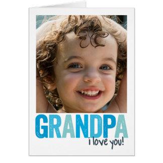 Grandpa, I Love You! Card
