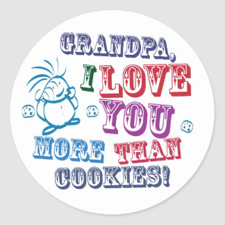 Grandpa I Love You More Than Cookies! Round Stickers
