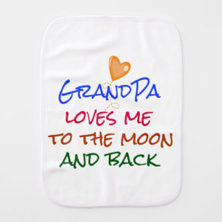 Grandpa Loves Me to the Moon and Back Quote Burp Cloth