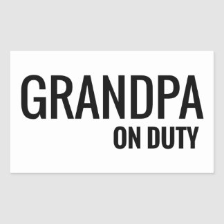 grandpa on duty rectangular sticker