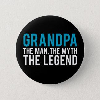 Grandpa, the Man, the Myth, the Legend 6 Cm Round Badge