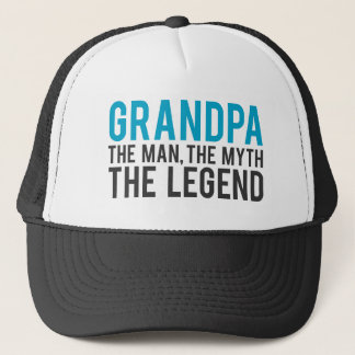 Grandpa, the Man, the Myth, the Legend Trucker Hat