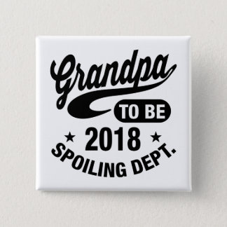 Grandpa To Be 2018 15 Cm Square Badge