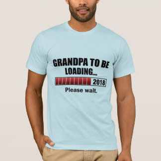 Grandpa To Be 2018 Loading T-Shirt