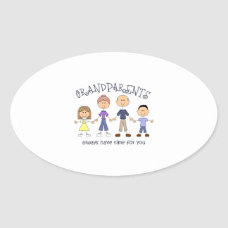GRANDPARENTS HAVE TIME FOR YOU OVAL STICKER