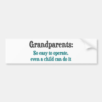 Grandparents So Easy To Operate Bumper Stickers