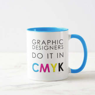 Graphic Designers Do It In CMYK Mug