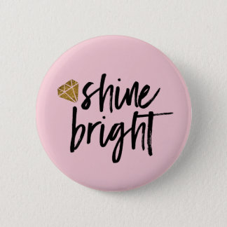 Graphic Shine Bright Text With Gold Diamond 6 Cm Round Badge