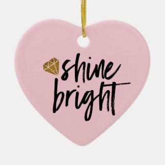 Graphic Shine Bright Text With Gold Diamond Ceramic Ornament