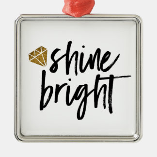 Graphic Shine Bright Text With Gold Diamond Metal Ornament