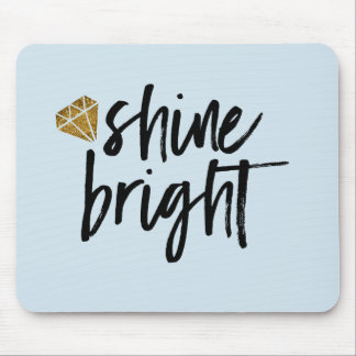 Graphic Shine Bright Text With Gold Diamond Mouse Pad