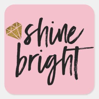 Graphic Shine Bright Text With Gold Diamond Square Sticker
