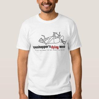 Grasshopper's Dying Words T-shirt