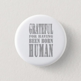 Grateful for having been born buman badge
