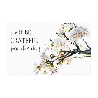 Grateful for this day Spring Blossom Canvas Canvas Prints