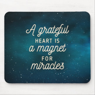 Grateful Heart Magnet for Miracles | Mousepad