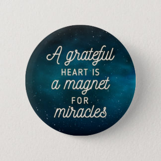 Grateful Heart Magnet for Miracles | Pin Button