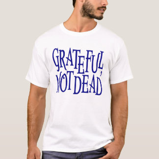 GRATEFUL, NOT T-Shirt