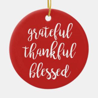 GRATEFUL, THANKFUL, BLESSED CERAMIC ORNAMENT