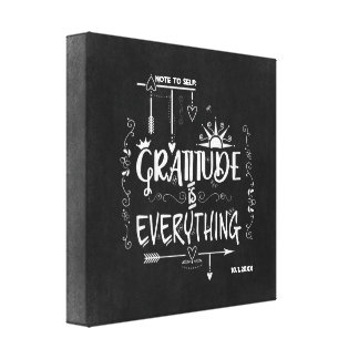 Gratitude is Everything Note to Self Chalkboard Canvas Print