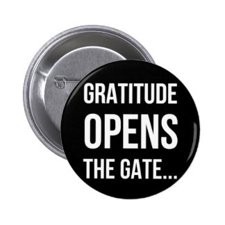 Gratitude Opens The Gate inspirational quote 6 Cm Round Badge