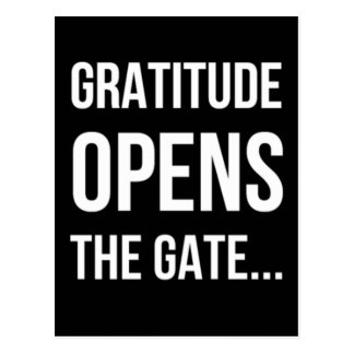Gratitude Opens The Gate inspirational quote Postcard