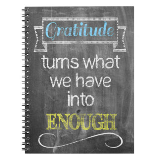 Gratitude turns what we have into enough notebook