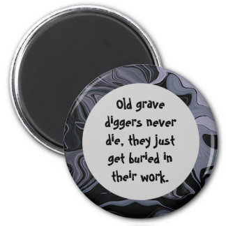 grave diggers joke 6 cm round magnet