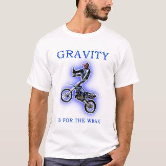 Gravity For The Weak Dirt Bike MotocrossT-Shirt T-Shirt