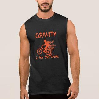 Gravity is for weak sleeveless shirt