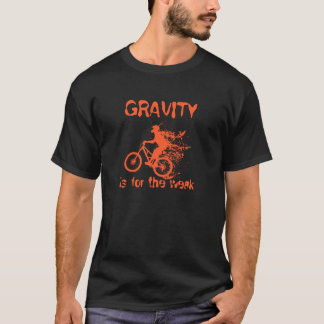 Gravity is for weak T-Shirt
