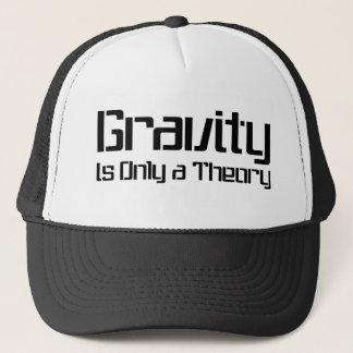 Gravity Is Only A Theory Cap