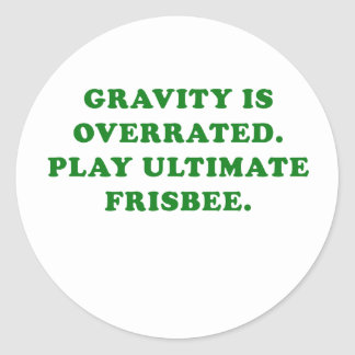 Gravity is Overrated Play Ultimate Frisbee Round Sticker