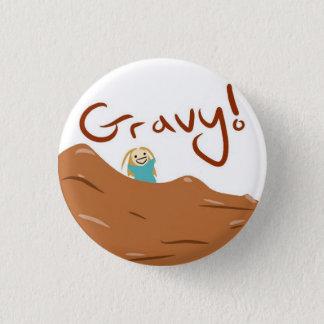 GRAVY! 3 CM ROUND BADGE