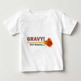 gravy not sauce baby T-Shirt