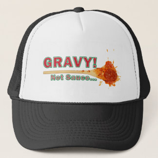 gravy not sauce trucker hat