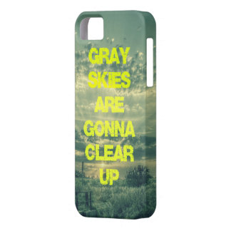 Gray Skies are Gonna Clear Up Quote iPhone 5 Cases