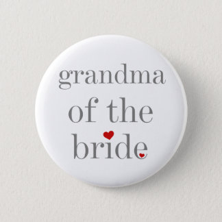 Gray Text Grandma of Bride 6 Cm Round Badge