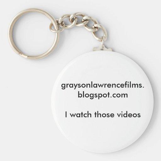 graysonlawrencefilms.blogspot.comI watch those ... Key Chain
